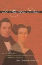 To Marry an Indian: The Marriage of Harriett Gold and Elias Boudinot in Letters