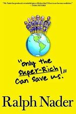 Only the Super-rich Can Save Us by Ralph Nader (2009, Hardback