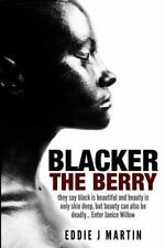 Blacker the Berry: They Say Black Is Beautiful and Beauty Is Only Skin Deep, But
