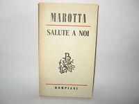 SALUTE A NOI -Marotta [Bompiani 1955]