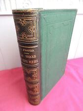 LA TERRE ET LES MERS description du Globe  L. Figuier 1864 gravures et cartes