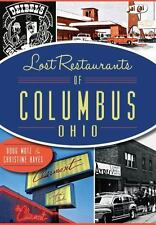 Lost Restaurants of Columbus, Ohio (Paperback or Softback)