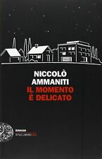Il momento è delicato / Niccolò Ammaniti