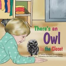 There's An Owl In The Closet: By Donna Douglas Walchle