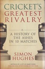 CRICKET GREATEST RIVALRY - Simon Hugues - A history of the Ashes in  10 matches