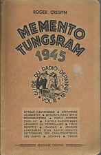 ROGER CRESPIN : MEMENTO TUNGSRAM 1945 / GUIDE DU RADIO DEPANNEUR VOL. III_ 1945