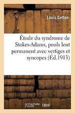 Etude du Syndrome de Stokes-Adams a Propos d'un Cas de Pouls Lent Permanent...