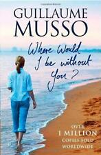 Where Would I Be Without You? by Guillaume Musso | Paperback Book | 978190604034