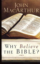 Why I Believe the Bible by John Macarthur - Solid Biblical Teaching for Today!