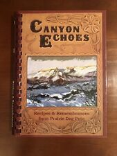 Canyon Echoes Recipes & Remembrances from Prairie Dog Pete ~ Cookbook, Like New