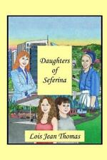 Daughters of Seferina by Ms. Lois Jean Thomas (2014, Paperback)