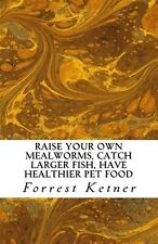 Raise Your Own Mealworms Catch Larger Fish Have Healthier Pet F by Ketner Forres