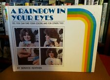 A Rainbow in Your Eyes : Yes You Can Find Your Colors and for Others, Too by...