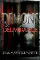 Demons and Deliverance, Paperback by Whyte, H. A. Maxwell, Brand New, Free P&...