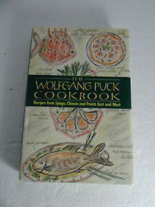 The Wolfgang Puck Cookbook Recipes Spago Chinois Points East & West Hardcover