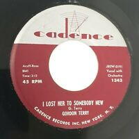 Gordon Terry If You Don't Know It I Lost Her To Somebody Cadence 1343 Rock
