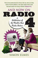 And Now on Radio 4: A Celebration of the World'... - Simon Elmes - Acceptable...