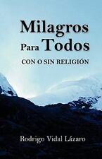 Milagros para Todos : Con o sin Religion by Rodrigo Vidal Lázaro (2010,...
