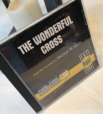 THE WONDERFUL CROSS by Michael W. Smith ACCOMPANIMENT CD in 3 Keys  Like New
