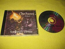 Eden Burning Live Smilingly Home 1993 CD Album Folk Rock (FFG 404CD ).