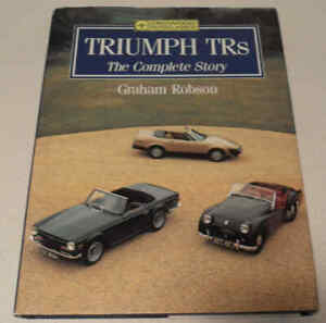 Triumph TRs: The Complete Story by Graham Robson 1991 Crowood AutoClassics