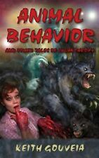 Animal Behavior and Other Tales of Lycanthropy by Gouveia, Keith -Paperback