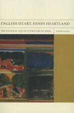 English Heart, Hindi Heartland: The Political Life of Literature in India