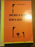 Antonio Borriello COMPLEMENTI DI ALGEBRA E NOZIONI DI ANALISI