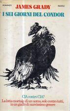 O11 I sei giorni del Condor James Grady Rizzoli editore 1a ediz 1975
