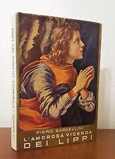 BARGELLINI Piero, L'AMOROSA VICENDA DEI LIPPI, 1951 edizione DEL TURCO