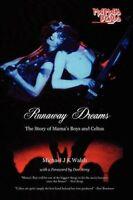 Runaway Dreams: The Story of Mama's Boys and Celtus by Michael J. K. Walsh Book
