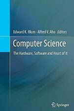 Computer Science : The Hardware, Software and Heart of It (2014, Paperback)