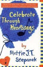 Celebrate Through Heartsongs by Mattie J. T. Stepanek, Good Book