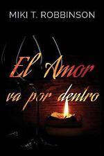 El Amor Va Por Dentro : Una Novela de Romance lésbico; una Profunda Reflexión...
