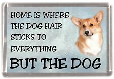 "Corgi Pembroke Dog Fridge Magnet ""Home is Where"" Design No 2 by Starprint"