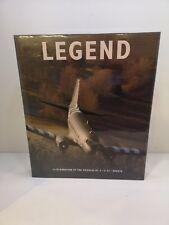 LEGEND - A CELEBRATION OF THE DOUGLAS DC-3/C-47 DAKOTA BY PHILIP CAPLAN - 2009