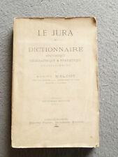 livre 1885: JURA Dictionnaire Historique Géo & Statistique  adrien Melcot +carte