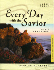 Every Day with the Savior Rudolph F Norden Large Print