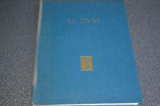 Le livre les plus beaux exemplaires de la Bibliothèque Nationale Le Chene 1942