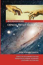 Siete Ensayos Sobre Ciencia, Mito y Religión : Compendio de Historia de la...