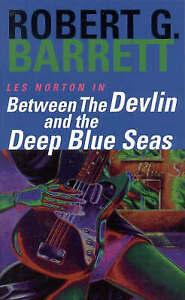 Between the Devlin and the Deep Blue Seas: Les Norton Robert G. Barrett NEW