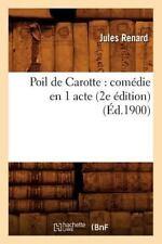 Poil de Carotte : Comedie en 1 Acte (2e Edition) by Jules Renard (2012,...