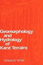Geomorphology and Hydrology of Karst Terrains by William B. White (1988,...