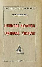 L'initiation  maçonnique  à l'orthodoxie  chrétienne - YVES  MARSAUDON - 1965.EO