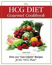 The Hcg Diet Gourmet Cookbook: Over 200 low Calorie Recipes For The hcg Phase...