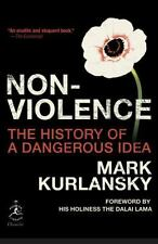 Nonviolence: The History of a Dangerous Idea Modern Library Chronicles