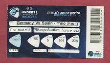 Orig.Ticket    U21 - EM ISRAEL 2013   SPANIEN - DEUTSCHLAND  !!  SELTEN