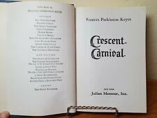 CRESCENT CARNIVAL FRANCES PARKINSON KEYES 1944 PRINTING HARDBACK COND: GOOD