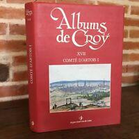 ALBUMS DE CROY XVII Comté D'Artois -I- Nord-Pas De Calais 1985