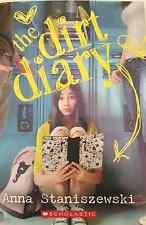 The Dirt Diary By Anna Staniszewski ISBN 978-0-545-75837-6
